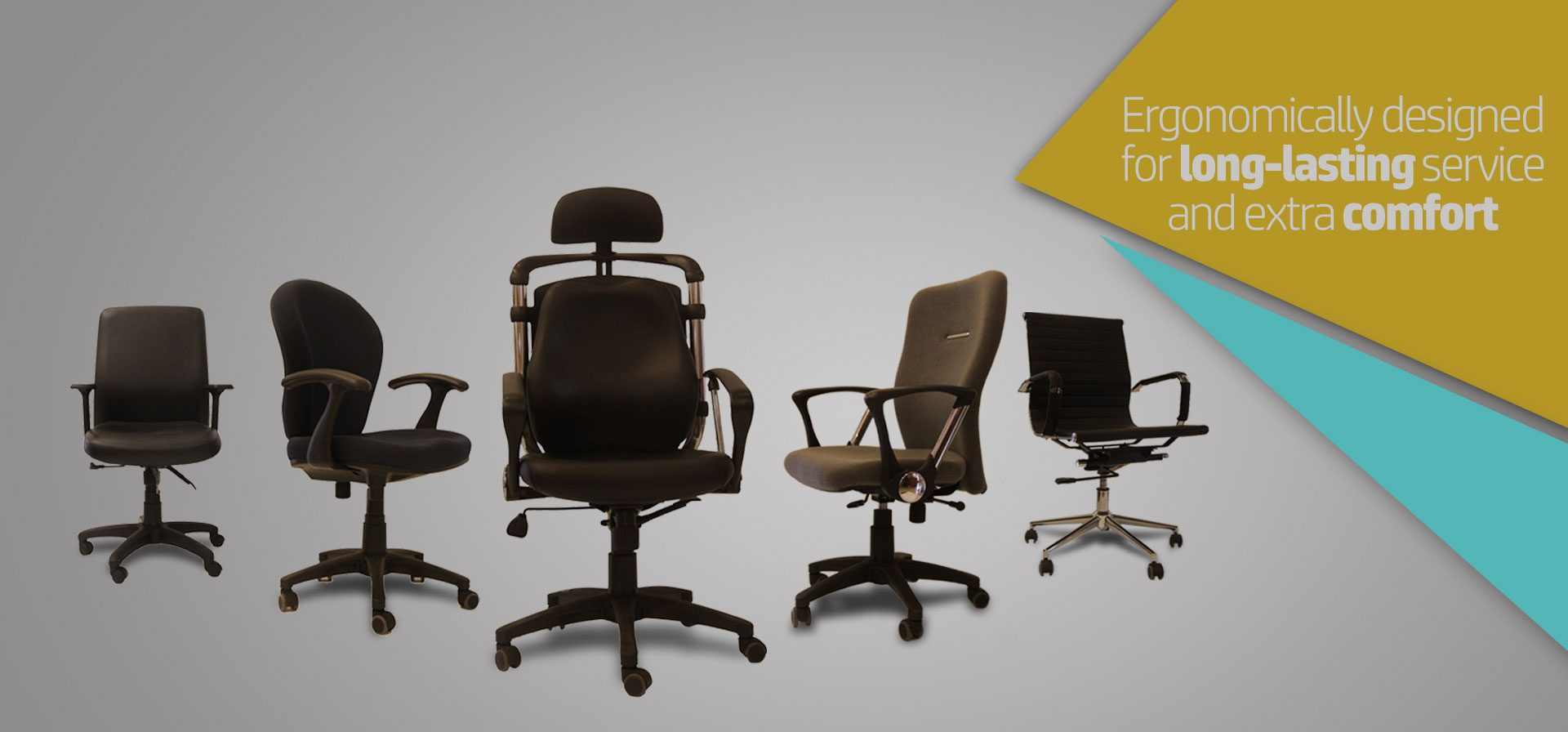ergonomically designed for long-lasting service and extra comfort.